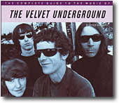 THE COMPLETE GUIDE TO THE MUSIC OF THE VELVET UNDERGROUND