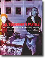 ALL TOMORROW'S PARTIES - BILLY NAME'S PHOTOGRAPHS OF ANDY WARHOL'S FACTORY